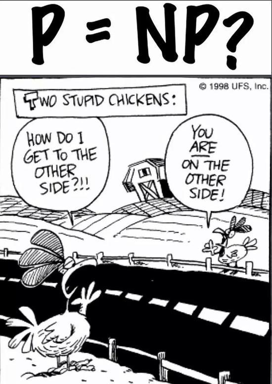 """""""NP=P?""""问题可简单描述为鸡过马路,到底哪边是""""另一边"""""""
